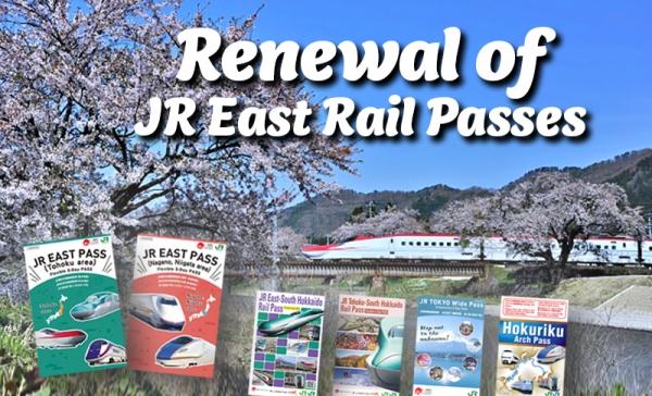 JR News: Renewal of JR East Rail Passes, easier to use!